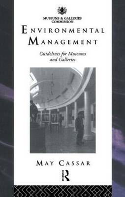 Environmental Management: Guidelines for Museums and Galleries