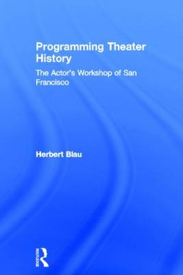 Programming Theater History: The Actor's Workshop of San Francisco