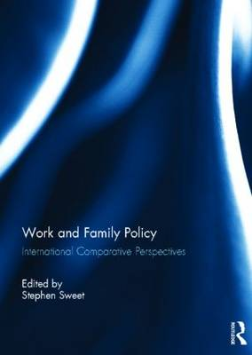 Work and Family Policy: International Comparative Perspectives