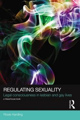 Regulating Sexuality: Legal Consciousness in Lesbian and Gay Lives
