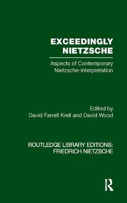 Exceedingly Nietzsche: Aspects of Contemporary Nietzsche Interpretation