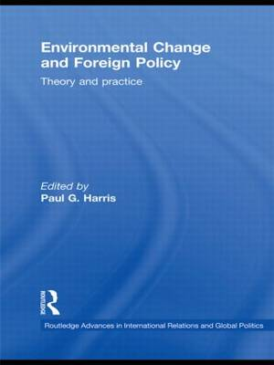 Environmental Change and Foreign Policy: Theory and Practice