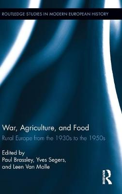 War, Agriculture, and Food: Rural Europe from the 1930s to the 1950s