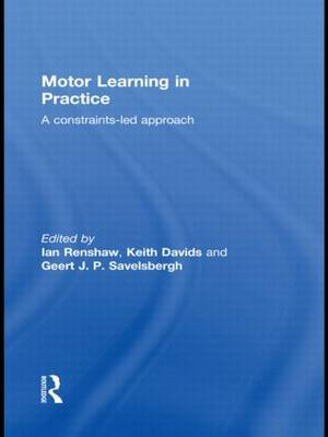 Motor Learning in Practice: A Constraints-Led Approach
