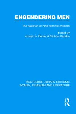 Engendering Men: The Question of Male Feminist Criticism