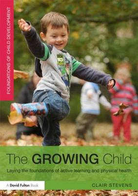 The Growing Child: Laying the foundations of active learning and physical health