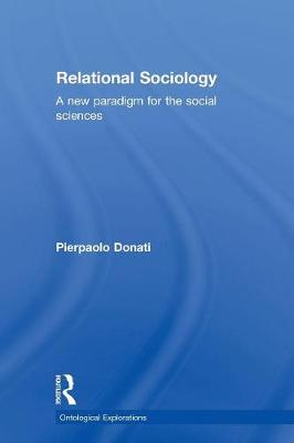 Relational Sociology: A New Paradigm for the Social Sciences