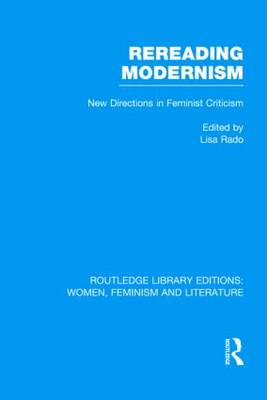 Rereading Modernism: New Directions in Feminist Criticism