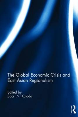 The Global Economic Crisis and East Asian Regionalism