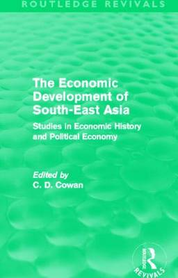 The Economic Development of South-East Asia: Studies in Economic History and Political Economy
