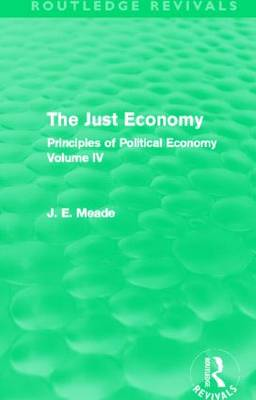 The Just Economy: Principles of Political Economy Volume IV