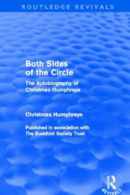 Both Sides of the Circle: The Autobiography of Christmas Humphreys