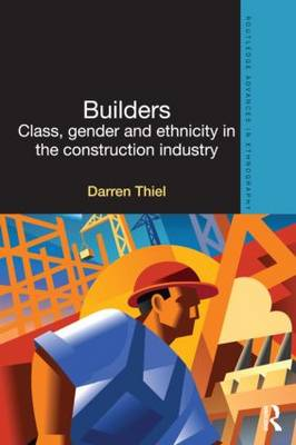 Builders: Class, Gender and Ethnicity in the Construction Industry