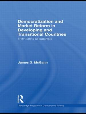Democratization and Market Reform in Developing and Transitional Countries: Think Tanks as Catalysts