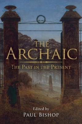 The Archaic: The Past in the Present