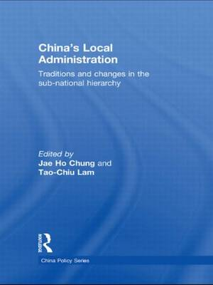 China's Local Administration: Traditions and Changes in the Sub-National Hierarchy
