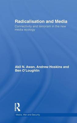 Radicalisation and Media: Connectivity and Terrorism in the New Media Ecology