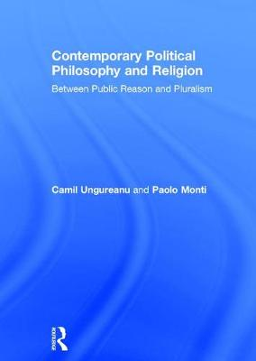 Contemporary Political Philosophy and Religion: Between Public Reason and Pluralism
