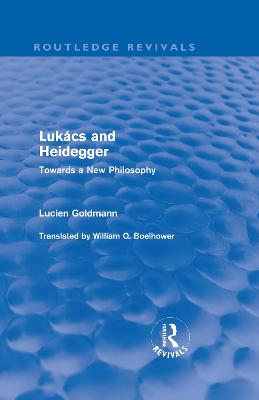 Lukacs and Heidegger: Towards a New Philosophy