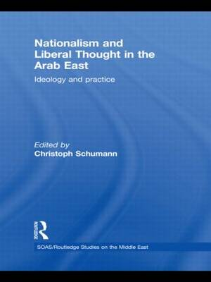 Nationalism and Liberal Thought in the Arab East: Ideology and Practice