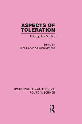 Aspects of Toleration Routledge Library Editions: Political Science Volume 41