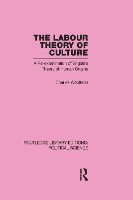 Labour Theory of Culture Routledge Library Editions: Political Science Volume 42