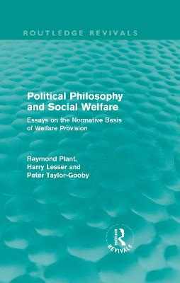Political Philosophy and Social Welfare: Essays on the Normative Basis of Welfare Provisions