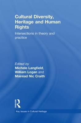 Cultural Diversity, Heritage and Human Rights: Intersections in Theory and Practice