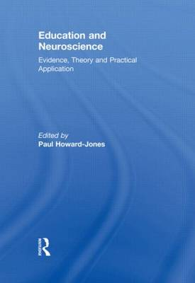 Education and Neuroscience: Evidence, Theory and Practical Application