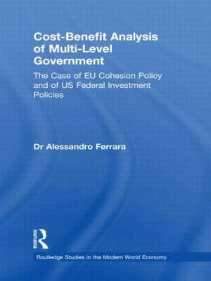 Cost-Benefit Analysis of Multi-Level Government: The Case of EU Cohesion Policy and of US Federal Investment Policies