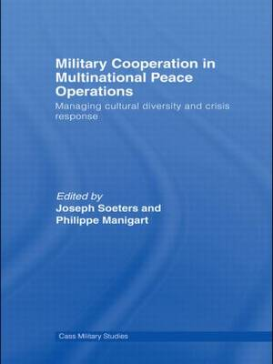 Military Cooperation in Multinational Peace Operations: Managing Cultural Diversity and Crisis Response