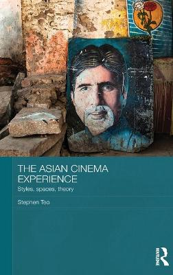 The Asian Cinema Experience: Styles, Spaces, Theory