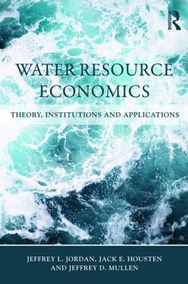 Water Resource Economics: Theory, Institutions, and Applications