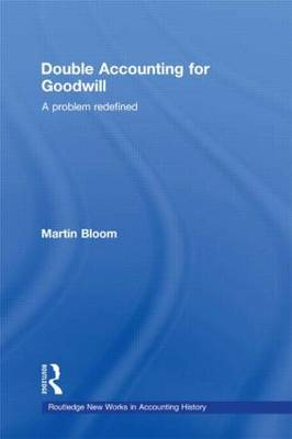 Double Accounting for Goodwill: A Problem Redefined
