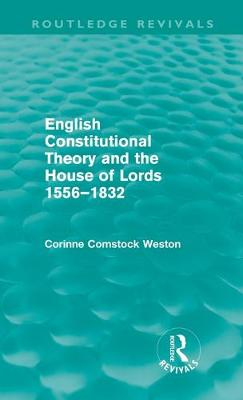English Constitutional Theory and the House of Lords 1556-1832