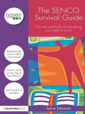 The SENCO Survival Guide: The Nuts and Bolts of Everything You Need to Know