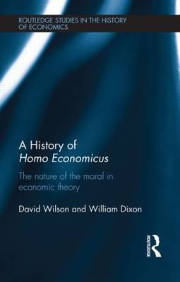 A History of Homo Economicus: The Nature of the Moral in Economic Theory