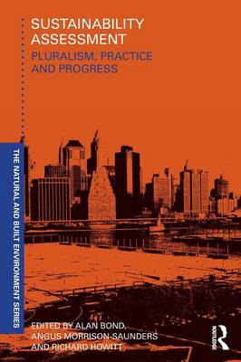 Sustainability Assessment: Pluralism, practice and progress