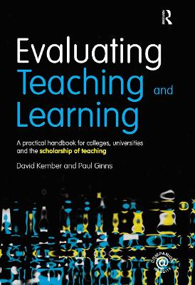 Evaluating Teaching and Learning: A practical handbook for colleges, universities and the scholarship of teaching