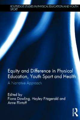 Equity and Difference in Physical Education, Youth Sport and Health: A Narrative Approach