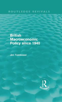 British Macroeconomic Policy since 1940