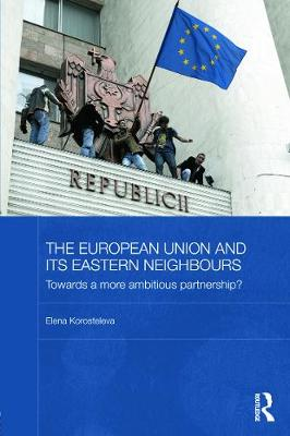The European Union and its Eastern Neighbours: Towards a More Ambitious Partnership?