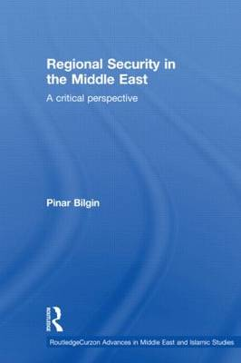 Regional Security in the Middle East: A Critical Perspective