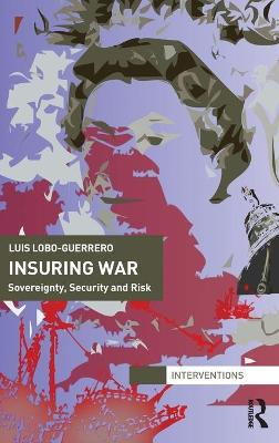 Insuring War: Sovereignty, Security and Risk