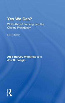 Yes We Can?: White Racial Framing and the Obama Presidency