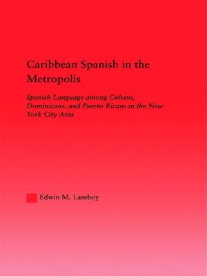 Caribbean Spanish in the Metropolis: Spanish Language among Cubans, Dominicans and Puerto Ricans in the New York City Area