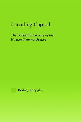 Encoding Capital: The Political Economy of the Human Genome Project
