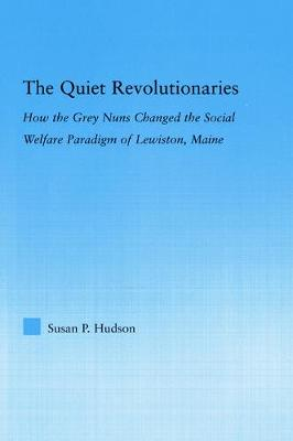 The Quiet Revolutionaries: How the Grey Nuns Changed the Social Welfare Paradigm of Lewiston, Maine