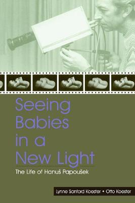 Seeing Babies in a New Light: The Life of Hanus Papousek