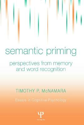 Semantic Priming: Perspectives from Memory and Word Recognition